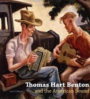 Thomas Hart Benton and the American Sound PDF