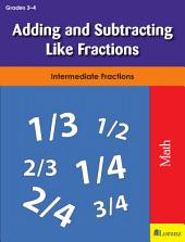 Adding and Subtracting Like Fractions: Intermediate Fractions