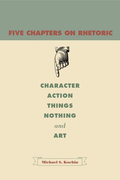 Five Chapters on Rhetoric Pdf Book