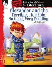 An Instructional Guide for Literature: Alexander and the Terrible, Horrible--