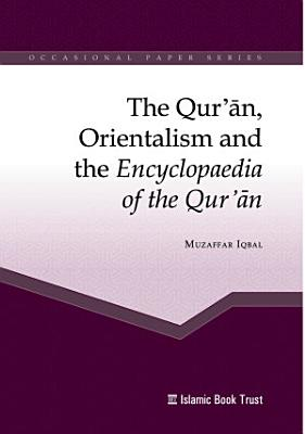 The Qur an  Orientalism and the Encyclopaedia of the Qur an