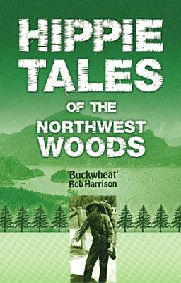 Hippie Tales of the Northwest Woods PDF