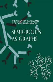 Semigroups as Graphs