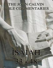 John Calvin's Commentaries On Isaiah 33- 48