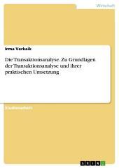 Die Transaktionsanalyse. Zu Grundlagen der Transaktionsanalyse und ihrer praktischen Umsetzung