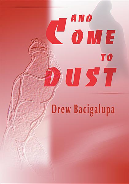And Come to Dust