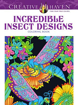 Creative Haven Incredible Insect Designs Coloring Book PDF