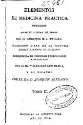 Elementos de medicina practica fundados sobre el sistema de Brown: Volumen 2