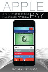 Apple Pay: A Guide to the Best Features of Apple Pay