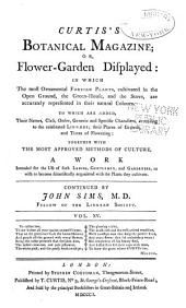 Curtis's Botanical Magazine, Or, Flower-garden Displayed: In which the Most Ornamental Foreign Plants, Cultivated in the Open Ground, the Green-house, and the Stove, are Accurately Represented in Their Natural Colours ..., Volume 15