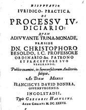 Dispvtatio Ivridico-Practica, De Processv Ivdiciario