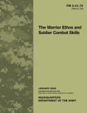 FM 3 21 75  FM 21 75  The Warrior Ethos and Soldier Combat Skills PDF