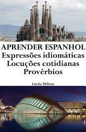 Aprender Espanhol: Expressões idiomáticas ‒ Locuções cotidianas ‒ Provérbios