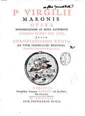P. Virgilii Maronis opera Interpretatione et notis illustravit Carolus Ruaeus