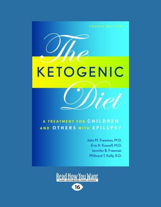 Ketogenic Diet: A Treatment for Children and Others with Epilepsy, 4th Edition (Large Print 16pt)