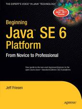 Beginning Java SE 6 Platform: From Novice to Professional