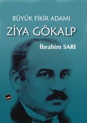 BÜYÜK FİKİR ADAMI ZİYA GÖKALP: Bu kitap; Türkçülük fikrini bir sisteme oturtan Büyük fikir adamı ve şairimiz Ziya Gökalp'ı ve Türk Milliyetciliğini, tüm yönleriye ele almaktadır.