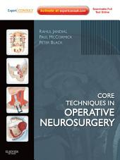 Core Techniques in Operative Neurosurgery E-Book: Expert Consult - Online