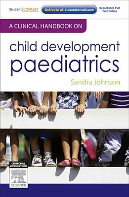 A Clinical Handbook on Child Development Paediatrics - E-Book