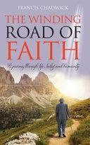 The Winding Road of Faith