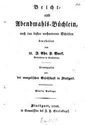 Beicht- und Abendmahls-Büchlein, nach den besten vorhandenen Schriften bearbeitet von J. Chr. F. Burk: Herausgegeben von der evangelischen Gesellschaft in Stuttgart