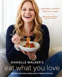 Danielle Walker S Eat What You Love Book PDF
