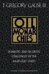 Oil Monarchies: Domestic and Security Challenges in the Arab Gulf States