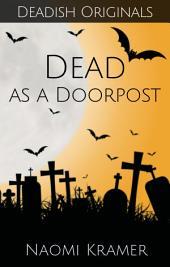 DEAD (as a doorpost): DEAD(ish) Book 3