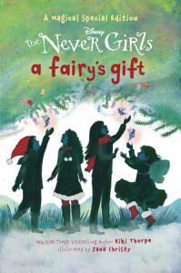 A Fairy s Gift  Disney  The Never Girls  Book