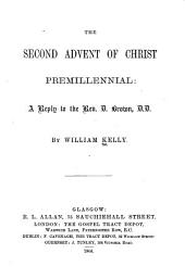 The Second Advent of Christ Premillennial: A Reply to the Rev. D. Brown