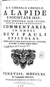 R.P. Cornelii Cornelii a Lapide ... Commentaria in omnes divi Pauli Epistolas