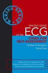 Making Sense of the ECG: Cases for Self-Assessment