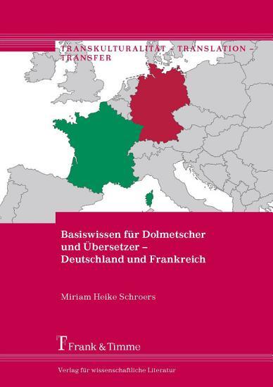Basiswissen f  r Dolmetscher und   bersetzer     Deutschland und Frankreich PDF