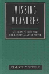 Missing Measures: Modern Poetry and the Revolt Against Meter