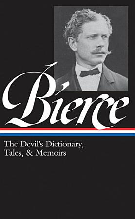 Ambrose Bierce  The Devil s Dictionary  Tales    Memoirs  LOA  219  PDF