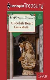 A Foolish Heart