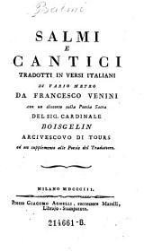 Salmi (Psalmi) e cantici tradotti in versi italiani di vario metro da Francesco Venini con un discorso sulla poesia sacra del sig. cardinale (Jean Raimond de) Boisgelin (de Cuce).