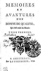Memoires Et Avantures D'un Homme De Qualité, Qui s'est retiré du Monde: Tome Premier, Volume1