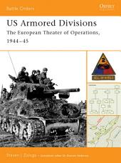 US Armored Divisions: The European Theater of Operations, 1944–45