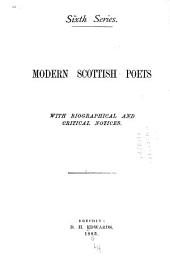 Modern Scottish Poets: With Biographical and Critical Notices, Volume 6