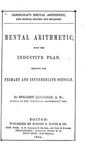 Mental arithmetic upon the inductive plan: designed for primary and intermediate schools