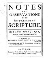 The Works of the Reverend and Learned Mr. John Gregory: ... In Two Parts*: the First Containing Notes and Observations Upon Several Passages in Scripture; the Second His Posthuma Being Divers Learned Tracts Upon Various Subjects