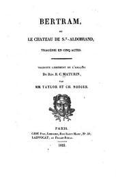 Bertram: ou, Le chateau de St.-Aldobrand, tragédie en cinq actes