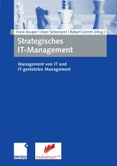 Strategisches IT-Management: Management von IT und IT-gestütztes Management