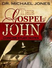 The Gospel of John: Concise Study Notes