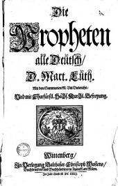 Die Propheten alle deutsch: Mit den Summarien M. Viti Dieterichs ...