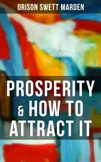PROSPERITY   HOW TO ATTRACT IT PDF