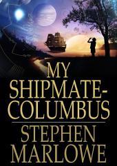 My Shipmate - Columbus