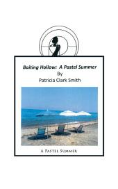 Baiting Hollow: A Pastel Summer