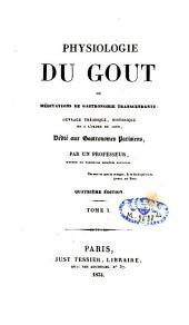 Physiologie du goût: Volume1